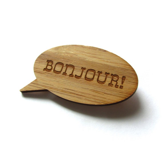 Bonjour Pin. Bonjour Brooch. French Pin. French Brooch. Wood Brooch. Wood Pin. Bamboo Pin. Laser Cut Pin. Teacher Gift. Gifts Under 20. Mom