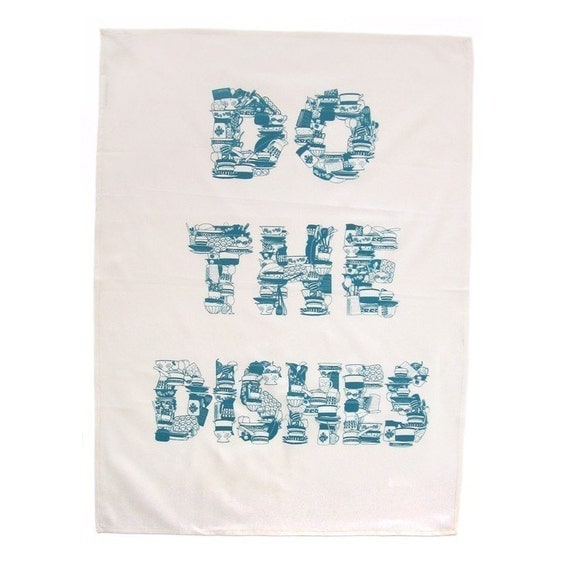 Do The Dishes - tea towel