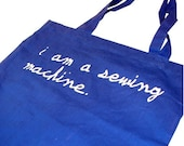 I AM A SEWING MACHINE - royal blue tote bag- craft bag
