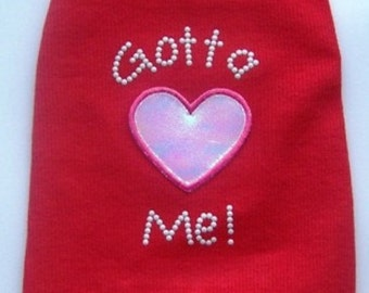 Gotta Love Me dog Tank : In Red  Dog Shirt Clothes