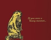 If you were a hoary marmot... greeting card