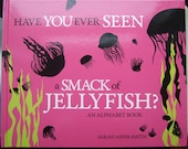 Have you ever seen a smack of jellyfish: an alphabet book