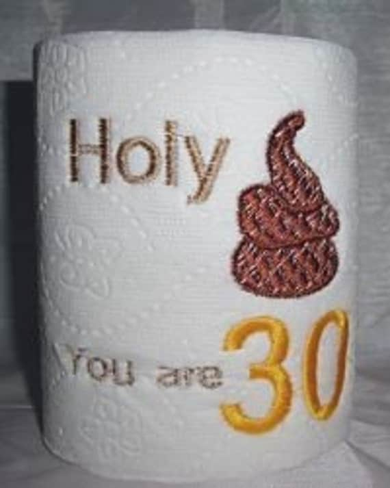 30th Birthday Gag Gift  Embroidered Toilet paper