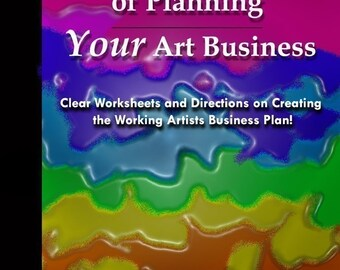 The Craft of Planning Your Art Business Clear Worksheets and Directions on Creating The Working Artists Business Plan