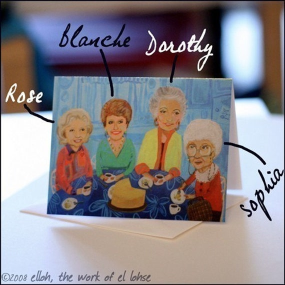 Greeting Card ... Ode to The Golden Girls ... Thank You For Being a Friend ... by elloh