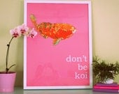 DON'T BE KOI 18x24 Framed Print