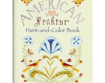 American Fraktur Paint-and-Color Book – a Folk Art coloring book