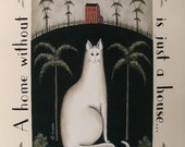 White Cat and Saltbox Folk Art Quotation Print, A Home Without a Cat by Donna Atkins