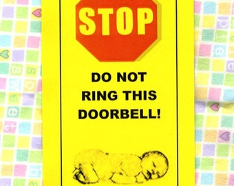 Parents Sleeping (winkie winkie) Do Not Ring Doorbell, Baby Sleeping