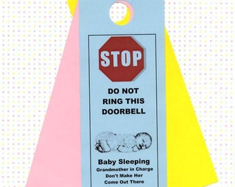 Baby Sleeping, Do Not Ring Doorbell, Grandmother in Charge, Don't Make Her Come Out There