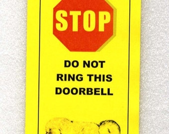 Baby Sleeping- Mother Tired and Dangerous - Do Not Ring Doorbell sign