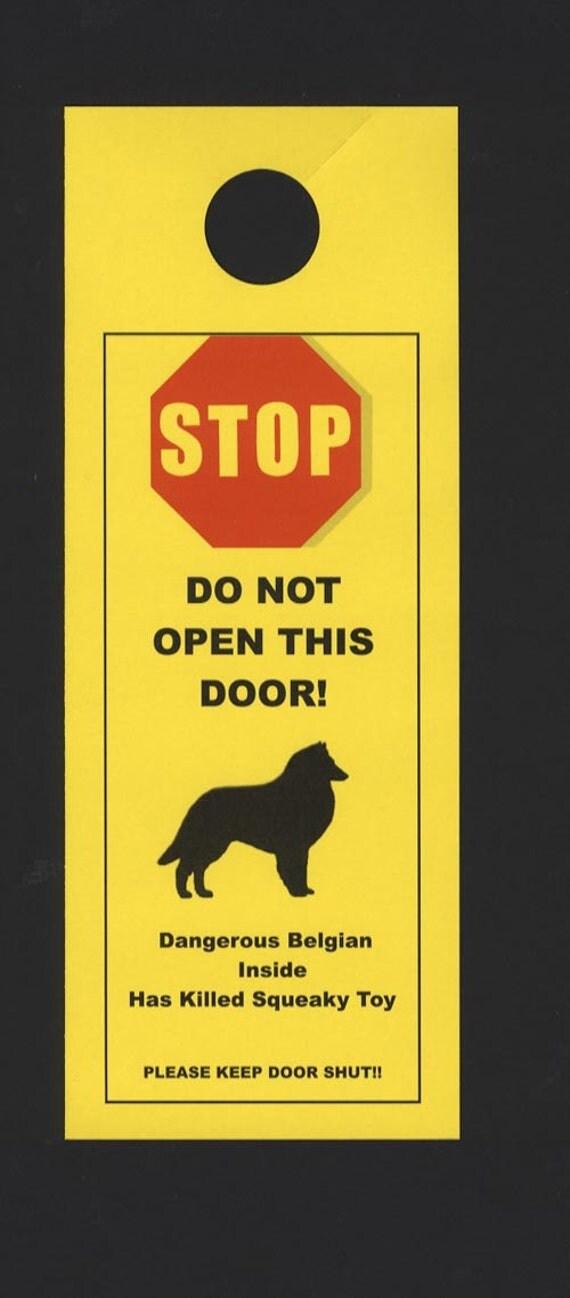 Dangerous Belgian Sheepdog Inside - Has Killed Squeaky Toy