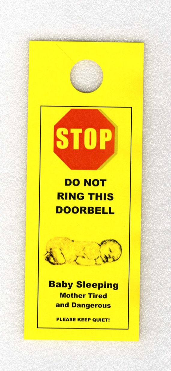 Baby Sleeping- Mother Tired and Dangerous - Do Not Ring Doorbell sign-
