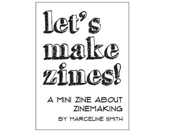 Zinemaking PDF for printing - Let's Make Zines