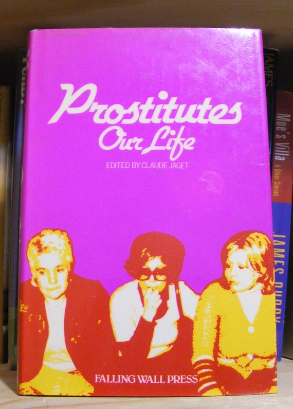 Prostitutes- Our Life, Edited by Claude Jaget