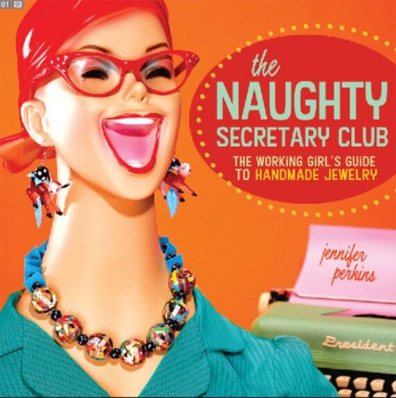 Naughty Secretary Club - The Working Girls Guide to Handmade Jewelry (signed book)