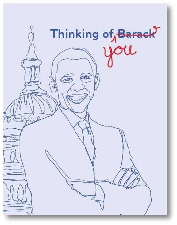 Thinking of Barack, I mean, You card