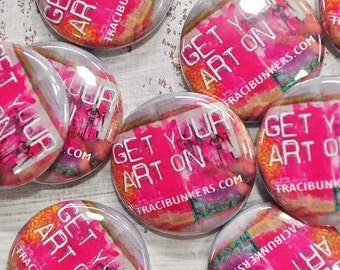 Get Your Art On Pin-back button or magnet set of 3, 1""