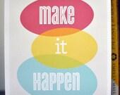 8x10 Make It Happen Print