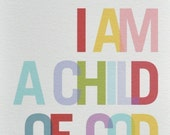 8x10 I Am a Child of God Print Multi