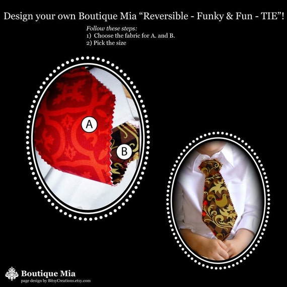 Design your own 'Reversible Funky and Fun TIE' - Pick the size Newborn up to 12 Years - by Boutique Mia