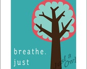 Breathe. Just Breathe. 8x10 Digital Art Print