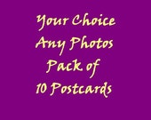 Pack of 10 Postcards--Your Choice Any Photos