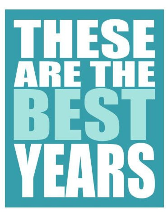 Inspirational Print - These Are The Best Years, Inspirational Quote Art Print 8 x 10 Teal Typography Wall Art, Retirement Quote Print Gift