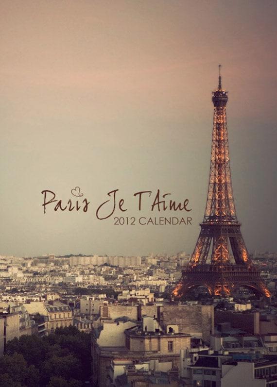 2012 Paris Calendar, Photo Calendar, Photography, 5x7 - Paris Je T'Aime