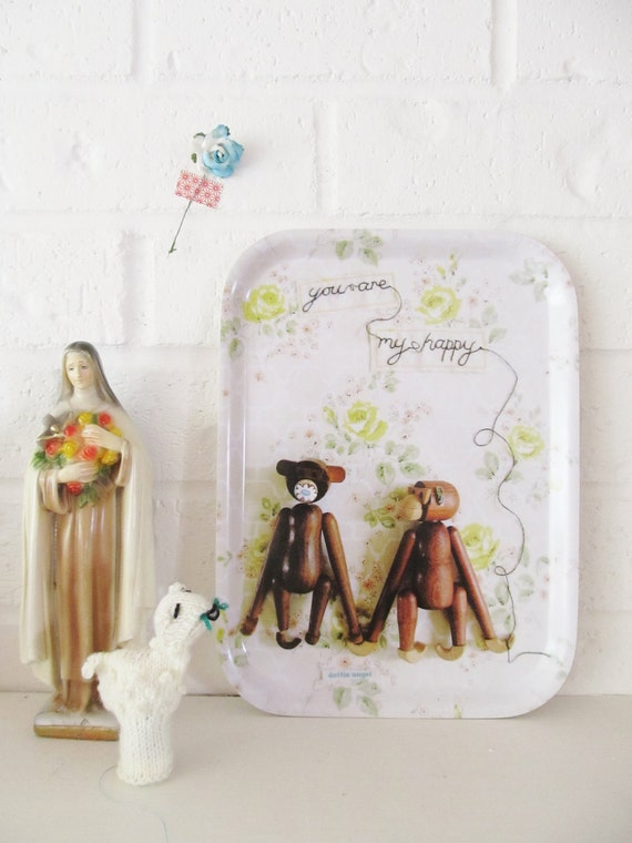 a 'you are my happy' monkey tray...