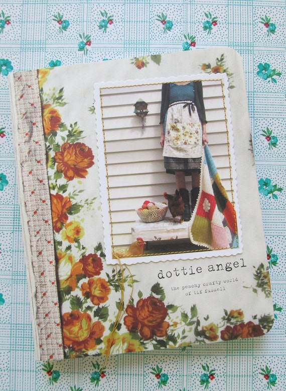 a dottie angel book, featuring the peachy crafty world of Tif Fussell