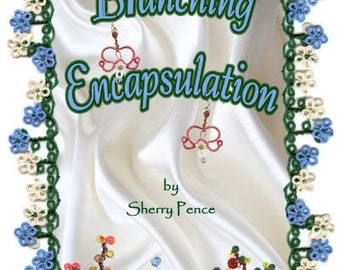 BRANCHING ENCAPSULATION Tatting Pattern book by Sherry Pence