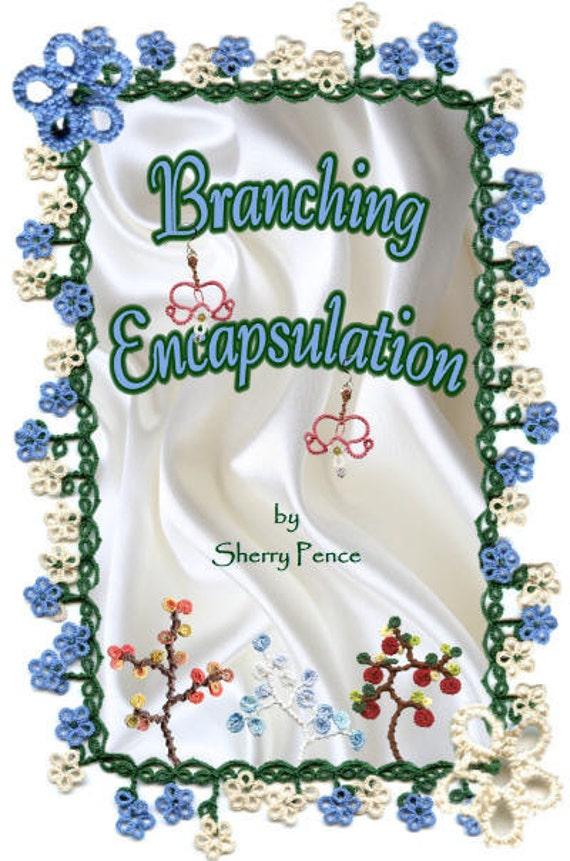 BRANCHING ENCAPSULATION Tatting Pattern book by Sherry Pence