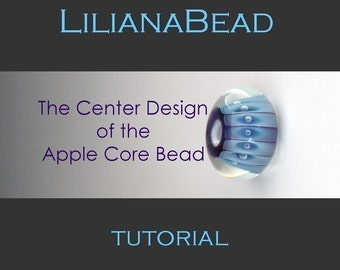 LilianaBead Apple Core Design - Starting with the Center - Lampwork Bead Tutorial