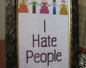 I Hate People Framed Cross Stitch