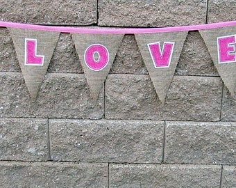 Ready to ship- Valentines day pink LOVE bunting, fabric sewn banner. burlap and canvas photo prop. rustic Wedding, home decoration. applique