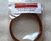 9 feet of 1/4 Inch Wide BLACK BACK Copper Foil Adhesive Back Tape.  Perfect Width for Microscope glass that I sell.