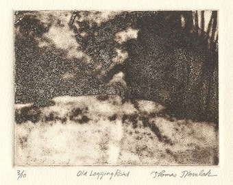 OLD LOGGING ROAD  etching ltd edition signed and numbered