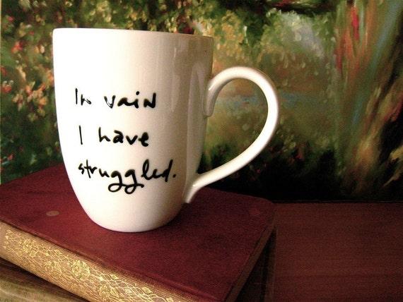 Pride and Prejudice Mug- In vain I have struggled...