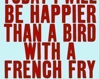 Digital Illustration Print, Typographic Print - bird with a french fry - Digital Art - SO VERY HAPPY  (red)