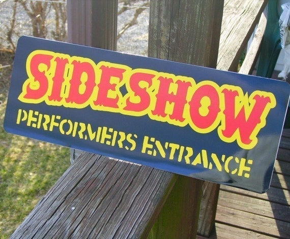 Sideshow Performers Entrance Sign Freak Show
