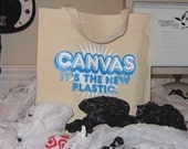 CANVAS its the new plastic Canvas Tote Bag