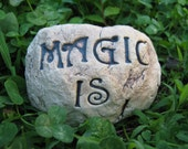 Magic Is Garden Decoration Handmade Stoneware, Inspirational Motivational, Spiritual, Wicca Wiccan, New Age, Witch, Ready to Ship