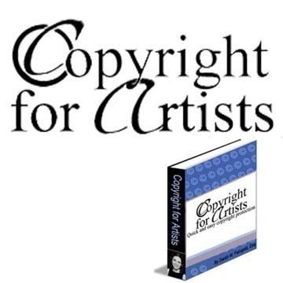 ebook -- Copyright for Artists- Quick and Easy Copyright Protection -- Written by an Attorney/Jeweler