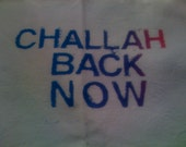 Challah Back Now- Tea or kitchen towel