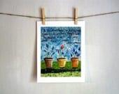 Teachers Purpose, 8.5 x 11 archival reproduction, plants flowers potted garden teacher gift