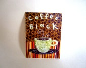 ACEO, Coffee Black,  Archival Reproduction Print