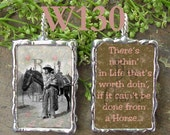 custom Nothin' worth doin' if not  Done on a Horse Art Collage Pendant W130 X-Large