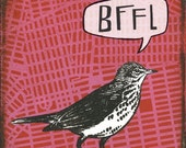 BFFL - Best Friends For LIFE - limited edition PRINT