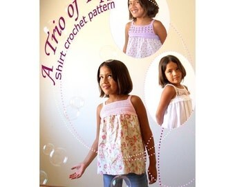 Crochet pattern, Crochet shirt pattern, Crochet bodice, girls clothes, kids clothes, A Trio of Toppers, pdf instant download, sizes 2 to 9